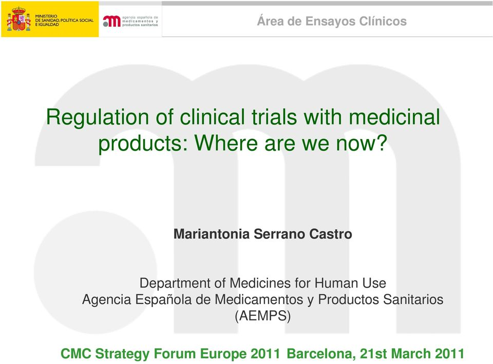 Mariantonia Serrano Castro Department of Medicines for Human Use