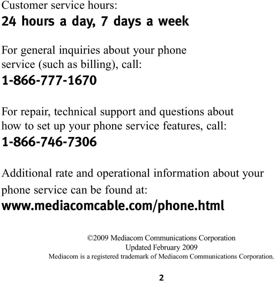 service features, call: 1-866-746-7306 Additional rate and operational information about your phone service