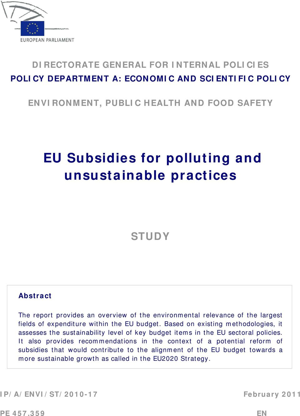 Based n existing methdlgies, it assesses the sustainability level f key budget items in the EU sectral plicies.