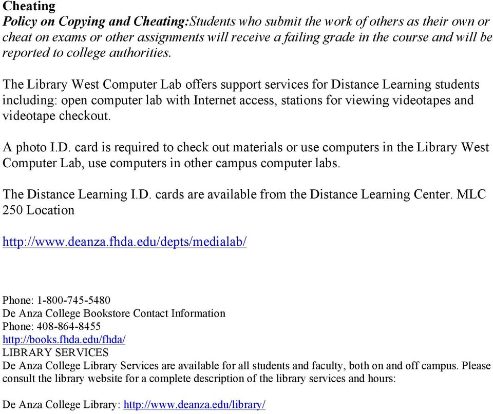 The Library West Computer Lab offers support services for Distance Learning students including: open computer lab with Internet access, stations for viewing videotapes and videotape checkout.