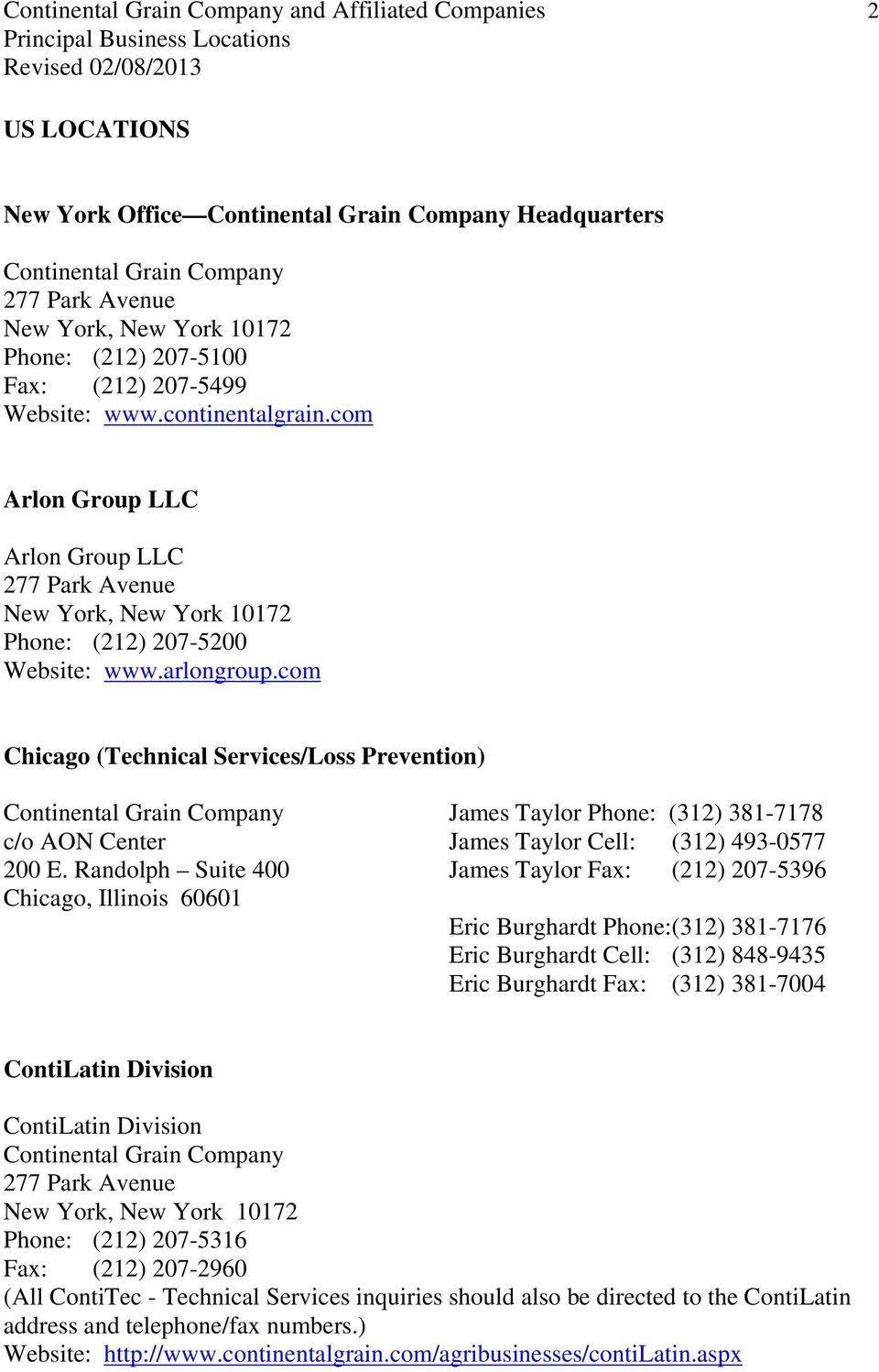 com Chicago (Technical Services/Loss Prevention) Continental Grain Company James Taylor Phone: (312) 381-7178 c/o AON Center James Taylor Cell: (312) 493-0577 200 E.