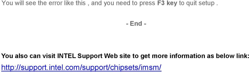 - End - You also can visit INTEL Support Web site to