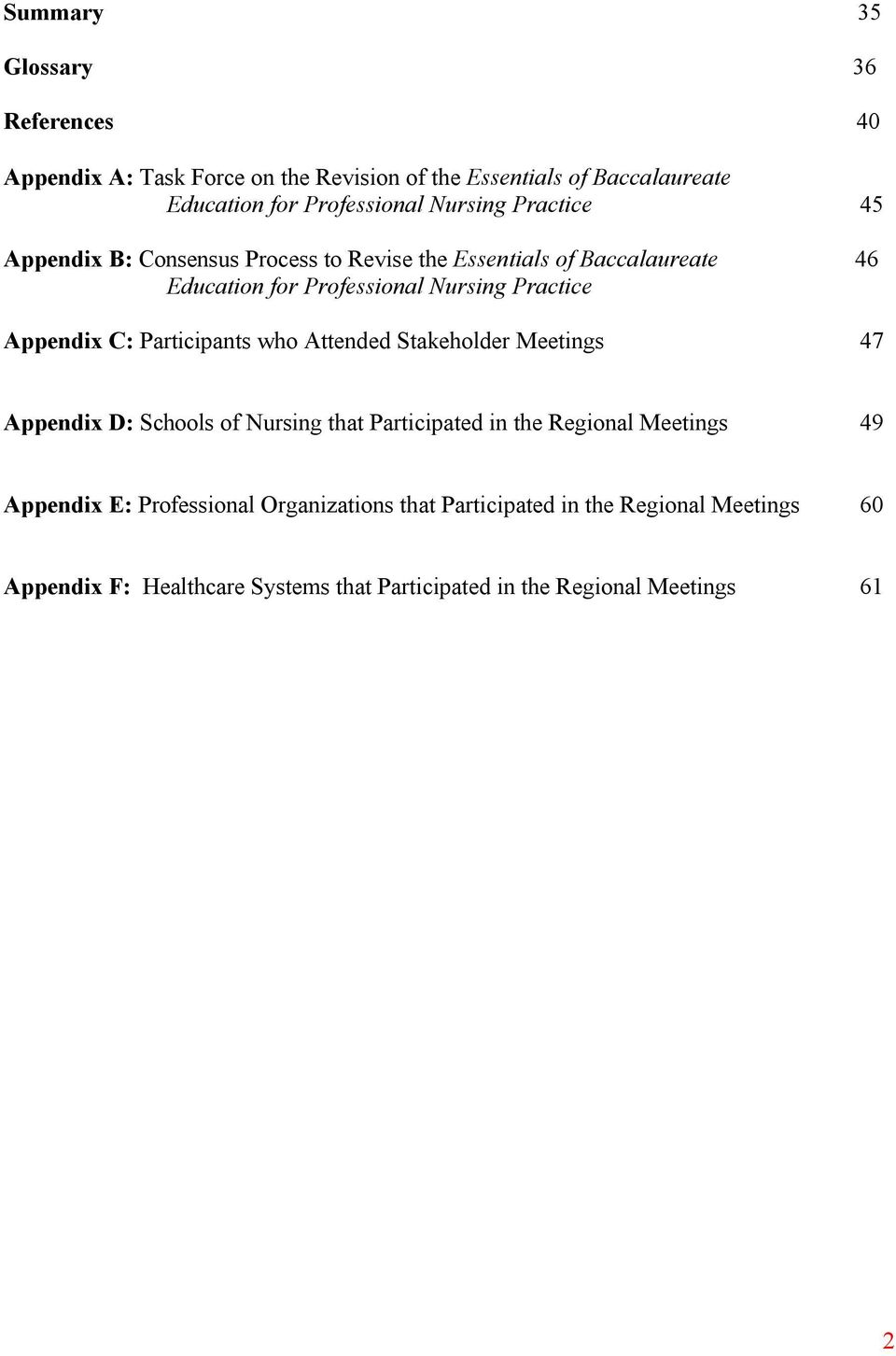 Appendix C: Participants who Attended Stakeholder Meetings 47 Appendix D: Schools of Nursing that Participated in the Regional Meetings 49