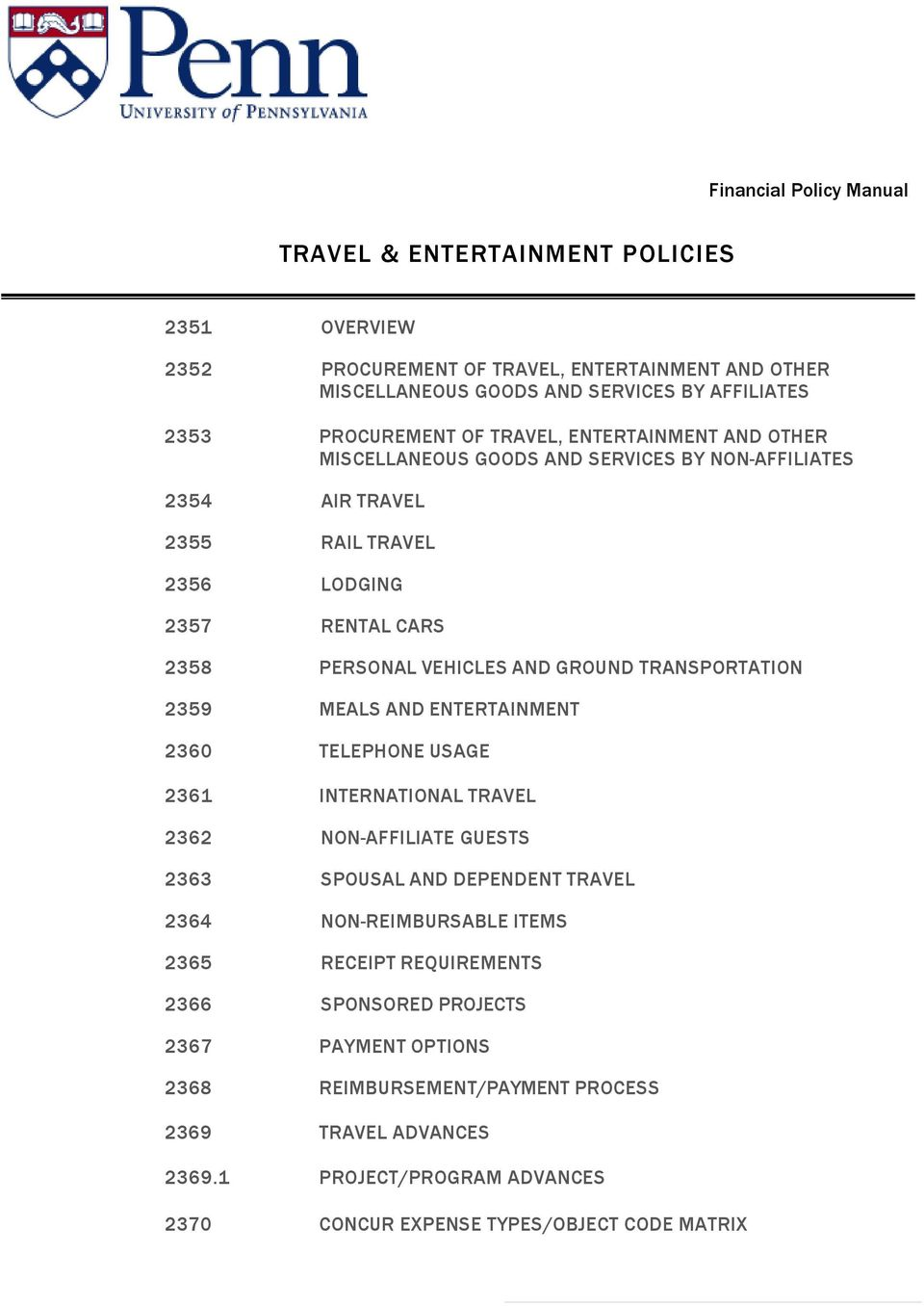 TRANSPORTATION 2359 MEALS AND ENTERTAINMENT 2360 TELEPHONE USAGE 2361 INTERNATIONAL TRAVEL 2362 NON-AFFILIATE GUESTS 2363 SPOUSAL AND DEPENDENT TRAVEL 2364 NON-REIMBURSABLE ITEMS 2365