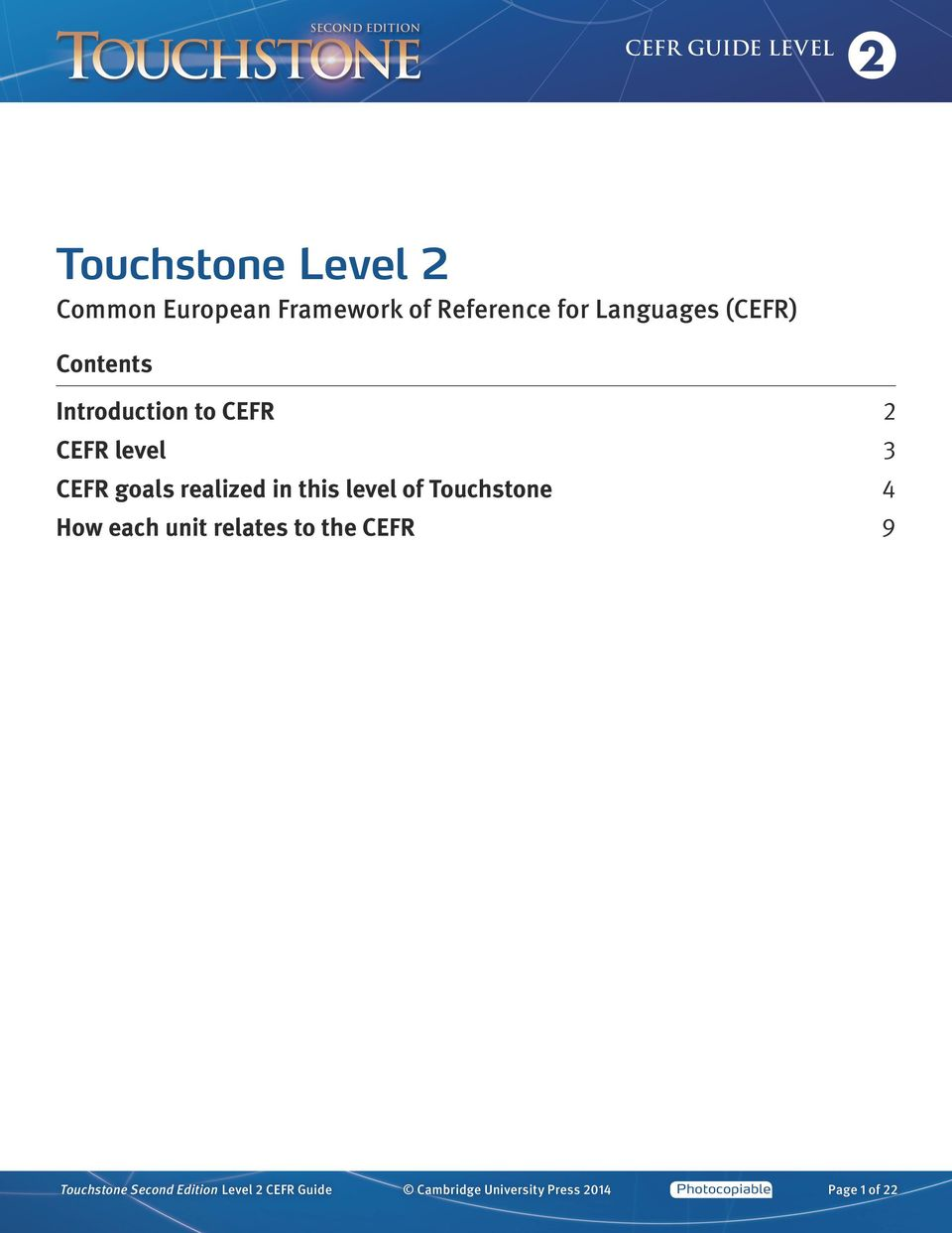 of Touchstone 4 How each unit relates to the CEFR 9 Touchstone Second Edition