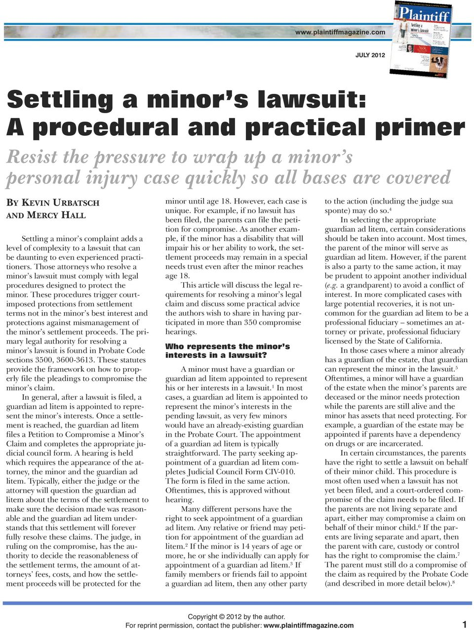 Those attorneys who resolve a minor s lawsuit must comply with legal procedures designed to protect the minor.