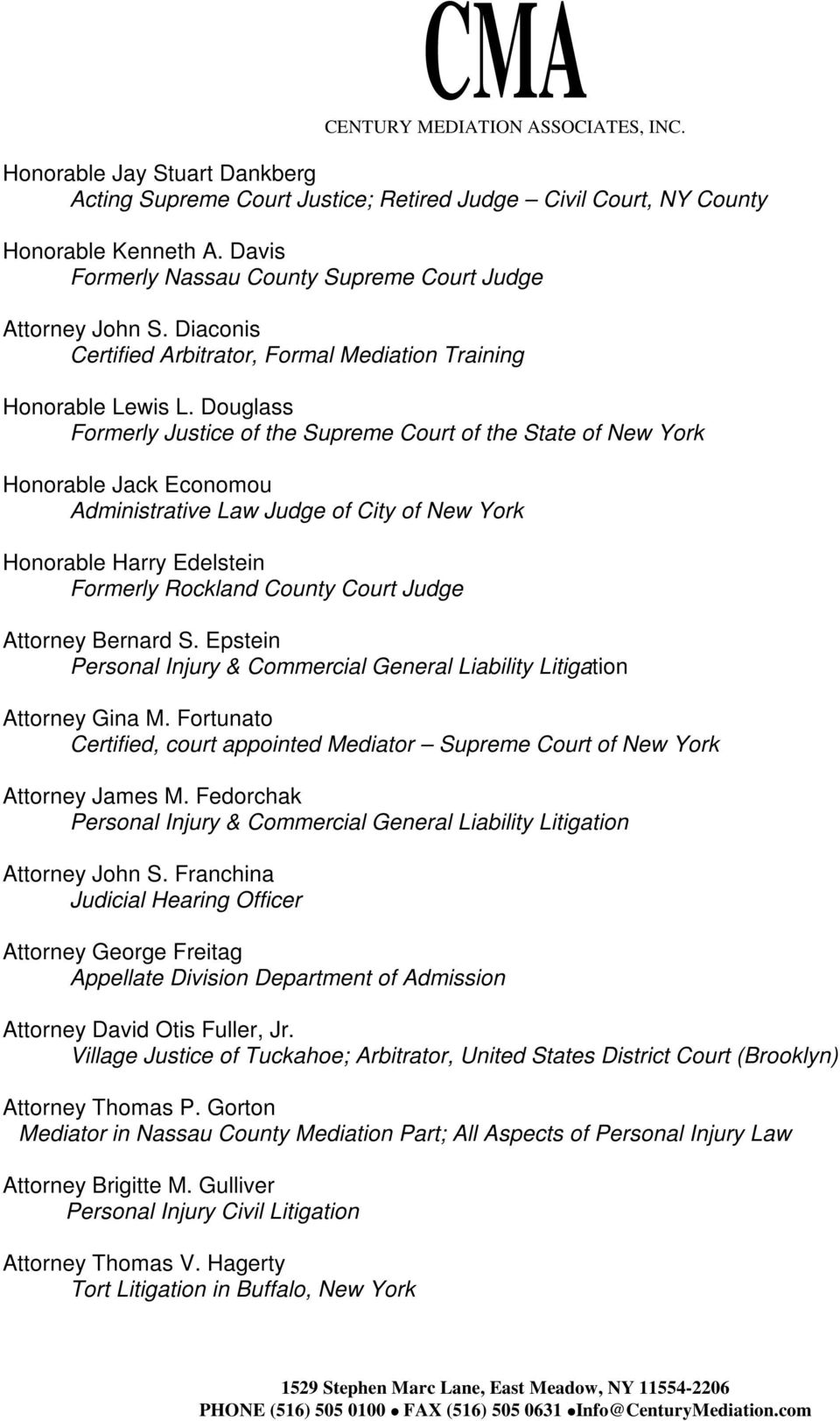 Douglass Formerly Justice of the Supreme Court of the State of New York Honorable Jack Economou Administrative Law Judge of City of New York Honorable Harry Edelstein Formerly Rockland County Court