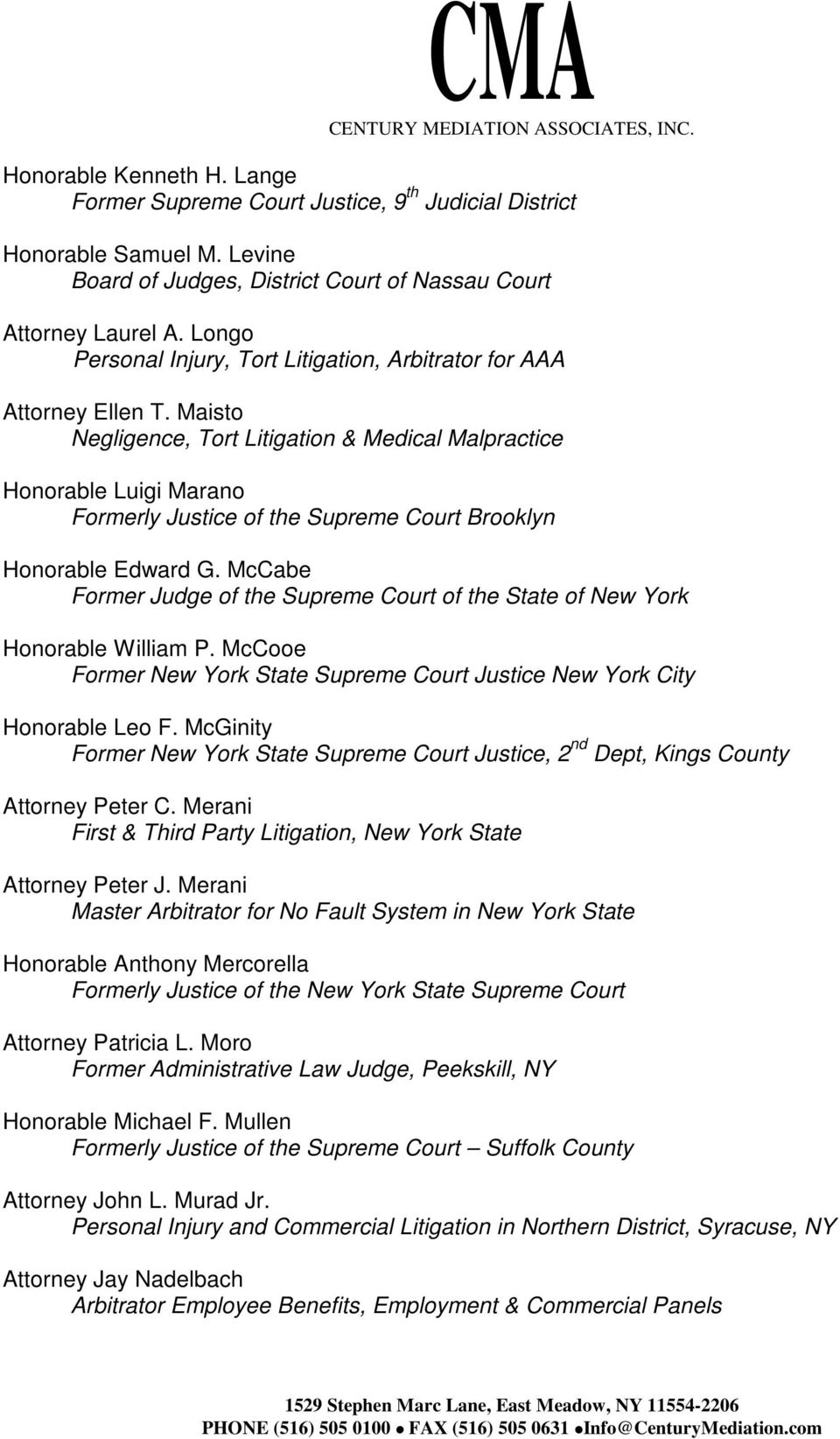 Maisto Negligence, Tort Litigation & Medical Malpractice Honorable Luigi Marano Formerly Justice of the Supreme Court Brooklyn Honorable Edward G.