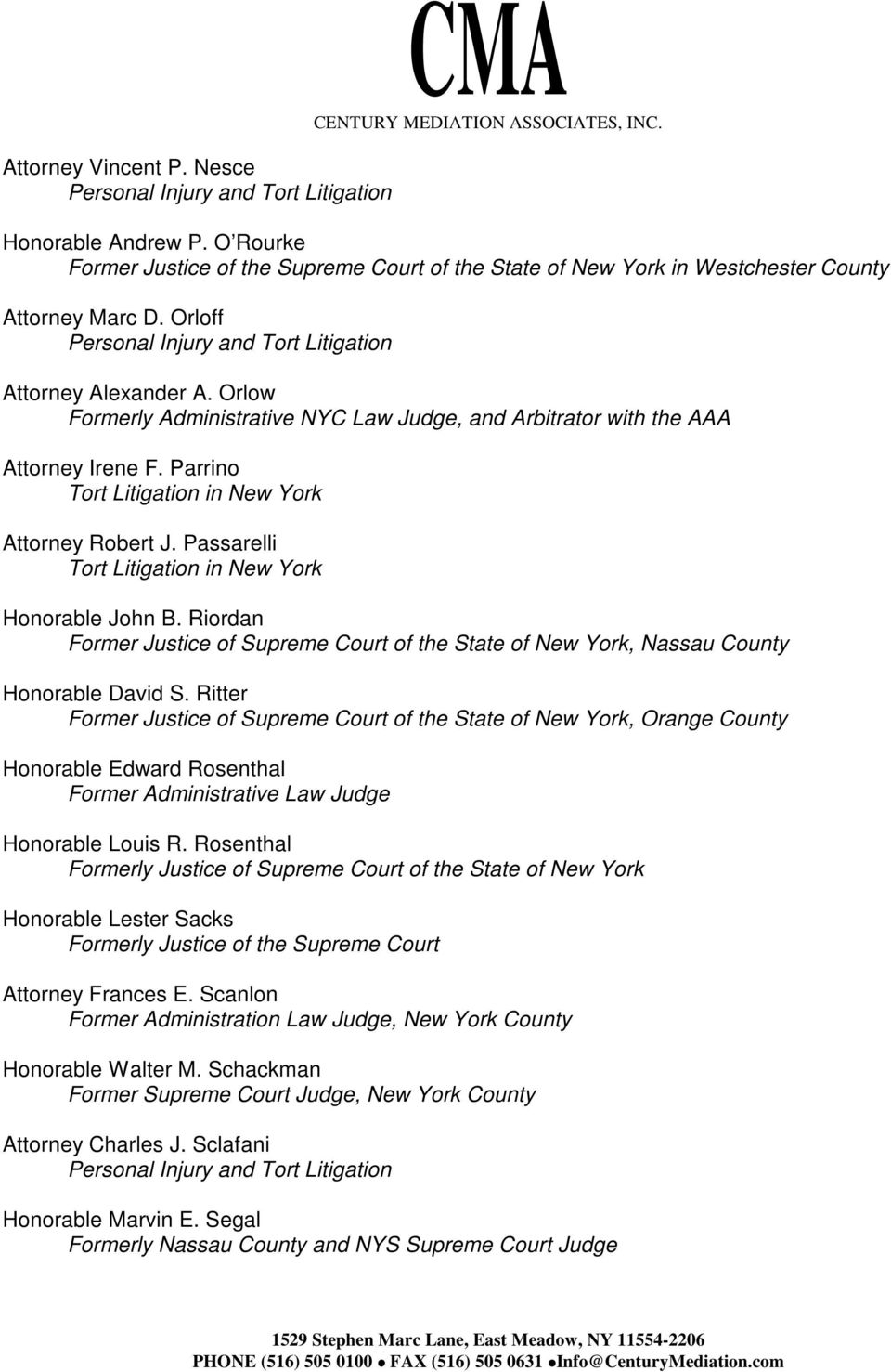 Passarelli Tort Litigation in New York Honorable John B. Riordan Former Justice of Supreme Court of the State of New York, Nassau County Honorable David S.