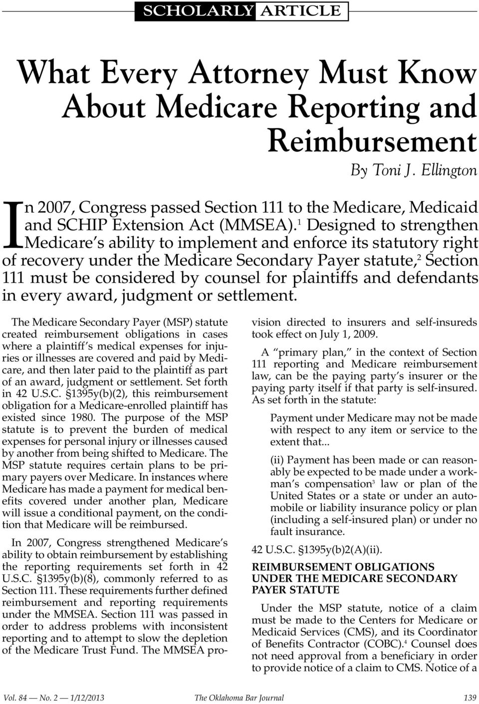 1 Designed to strengthen Medicare s ability to implement and enforce its statutory right of recovery under the Medicare Secondary Payer statute, 2 Section 111 must be considered by counsel for