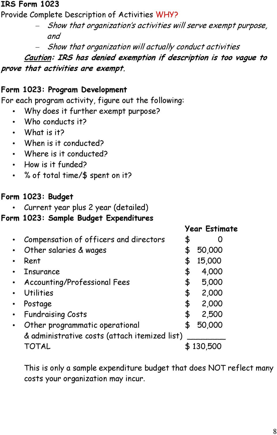 activities are exempt. Form 1023: Program Development For each program activity, figure out the following: Why does it further exempt purpose? Who conducts it? What is it? When is it conducted?