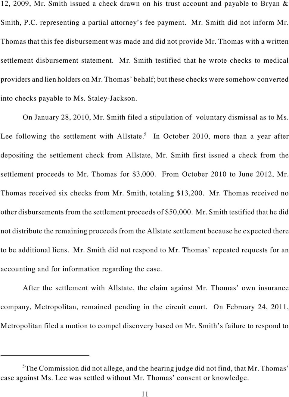 Thomas behalf; but these checks were somehow converted into checks payable to Ms. Staley-Jackson. On January 28, 2010, Mr. Smith filed a stipulation of voluntary dismissal as to Ms.