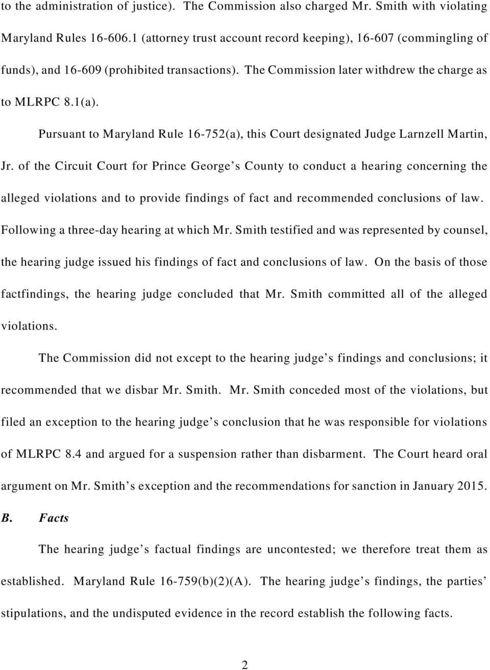 Pursuant to Maryland Rule 16-752(a), this Court designated Judge Larnzell Martin, Jr.