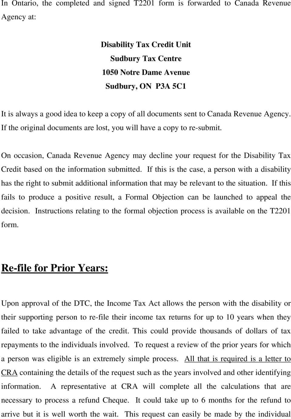 On ccasin, Canada Revenue Agency may decline yur request fr the Disability Tax Credit based n the infrmatin submitted.