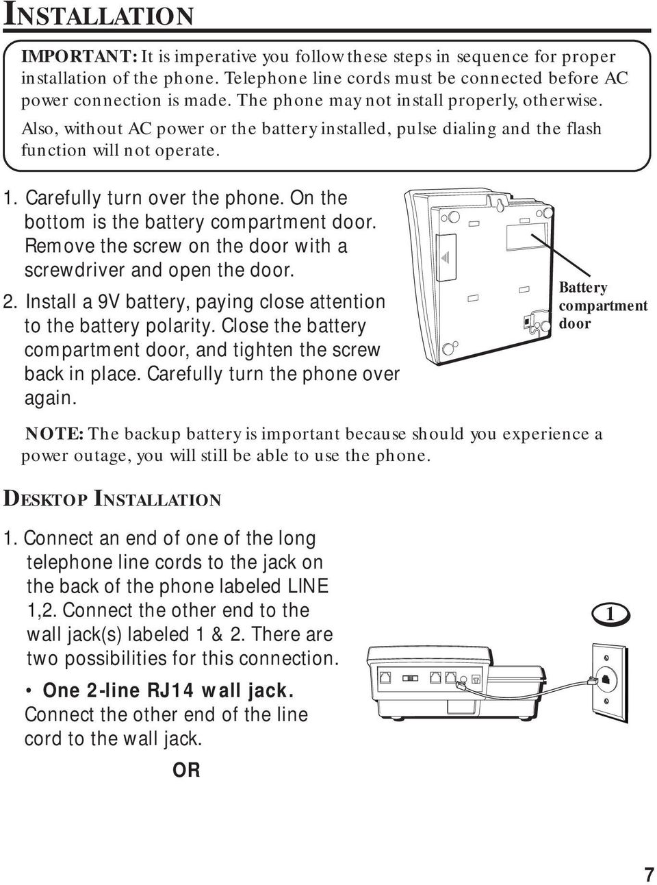 On the bottom is the battery compartment door. Remove the screw on the door with a screwdriver and open the door. 2. Install a 9V battery, paying close attention to the battery polarity.