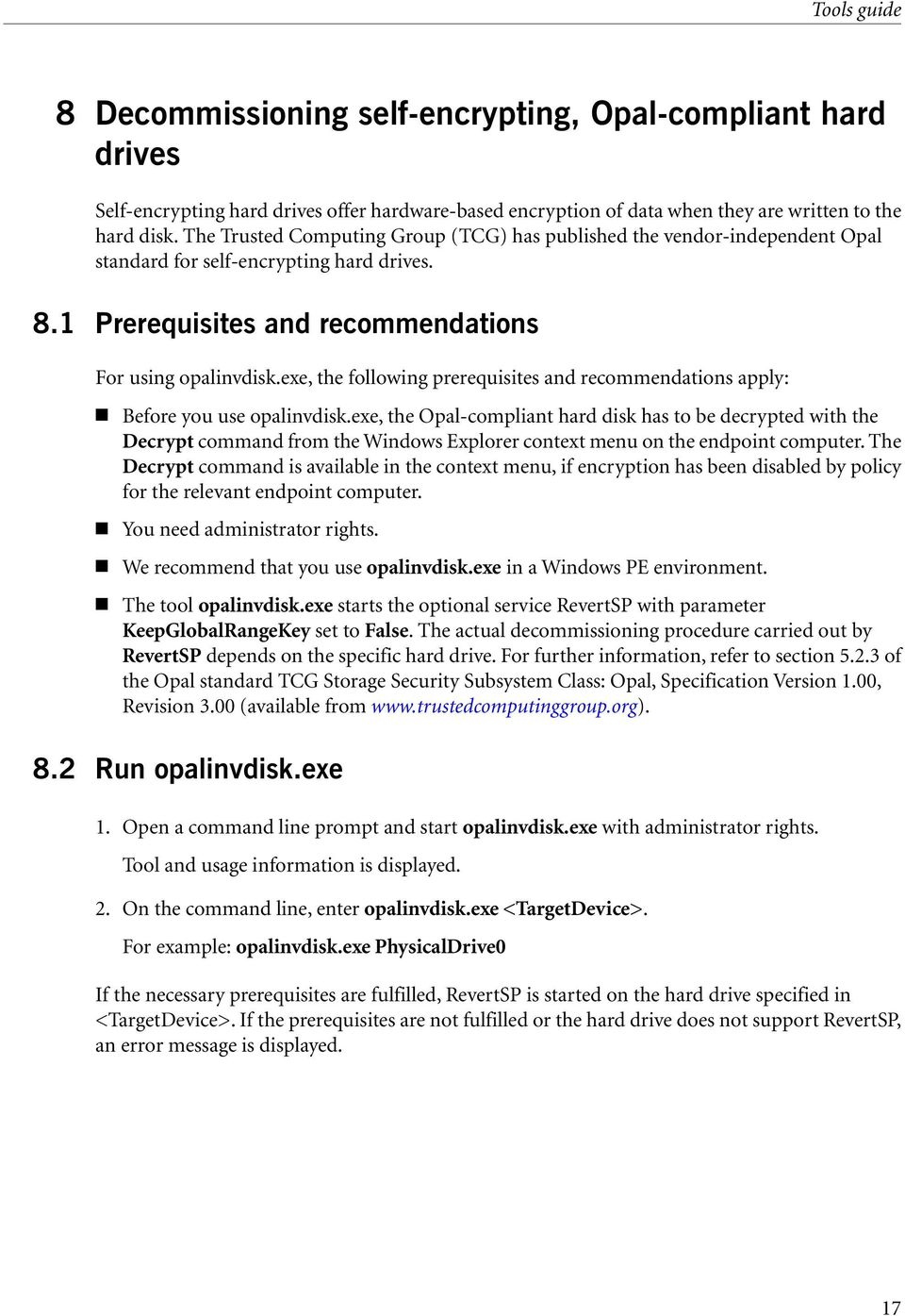 exe, the following prerequisites and recommendations apply: Before you use opalinvdisk.