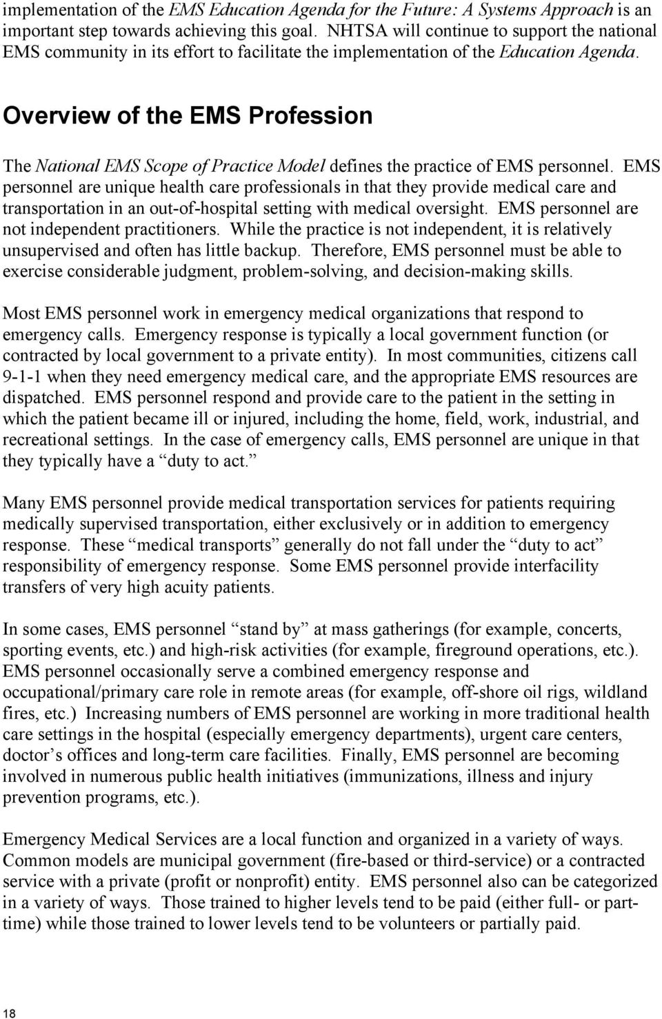 Overview of the EMS Profession The National EMS Scope of Practice Model defines the practice of EMS personnel.