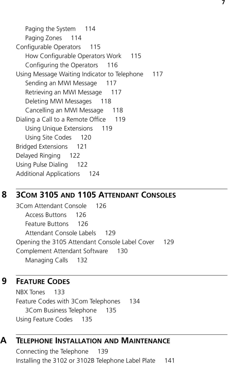 Extensions 121 Delayed Ringing 122 Using Pulse Dialing 122 Additional Applications 124 8 3COM 3105 AND 1105 ATTENDANT CONSOLES 3Com Attendant Console 126 Access Buttons 126 Feature Buttons 126