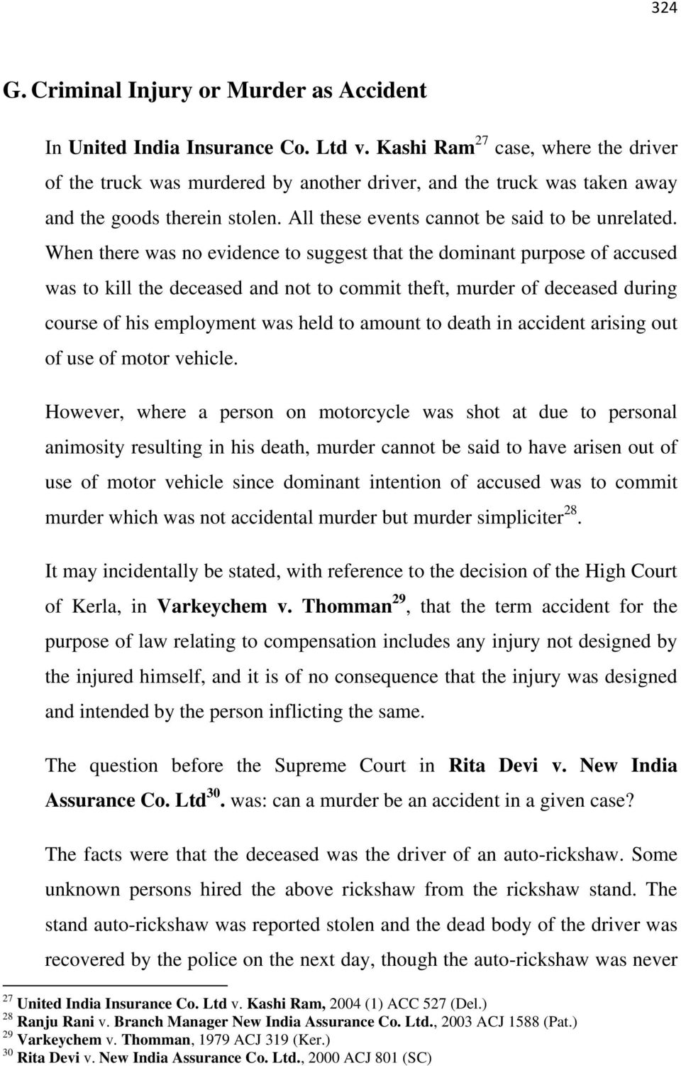 When there was no evidence to suggest that the dominant purpose of accused was to kill the deceased and not to commit theft, murder of deceased during course of his employment was held to amount to