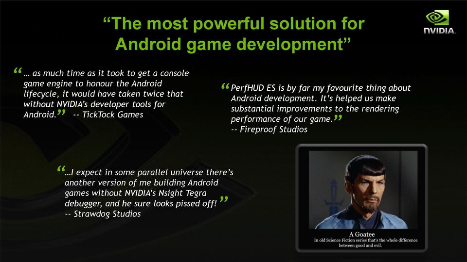 -- TickTock Games PerfHUD ES is by far my favourite thing about Android development.