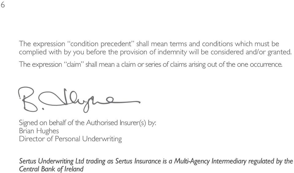 The expression claim shall mean a claim or series of claims arising out of the one occurrence.