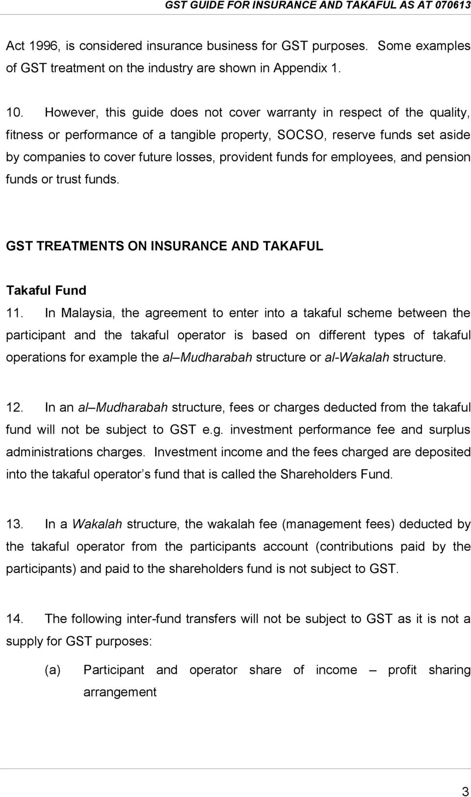 funds for employees, and pension funds or trust funds. GST TREATMENTS ON INSURANCE AND TAKAFUL Takaful Fund 11.