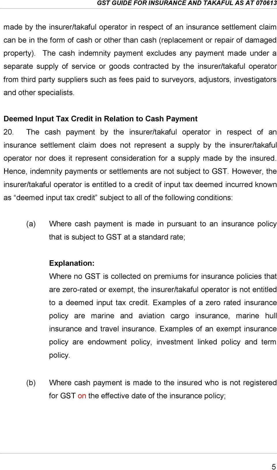 adjustors, investigators and other specialists. Deemed Input Tax Credit in Relation to Cash Payment 20.