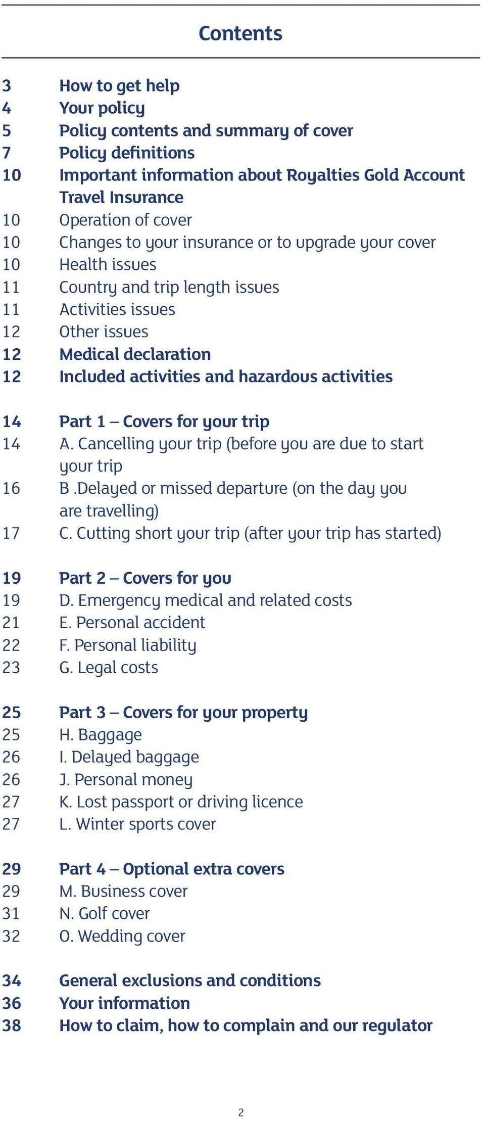 activities 14 Part 1 Covers for your trip 14 A. Cancelling your trip (before you are due to start your trip 16 B.Delayed or missed departure (on the day you are travelling) 17 C.