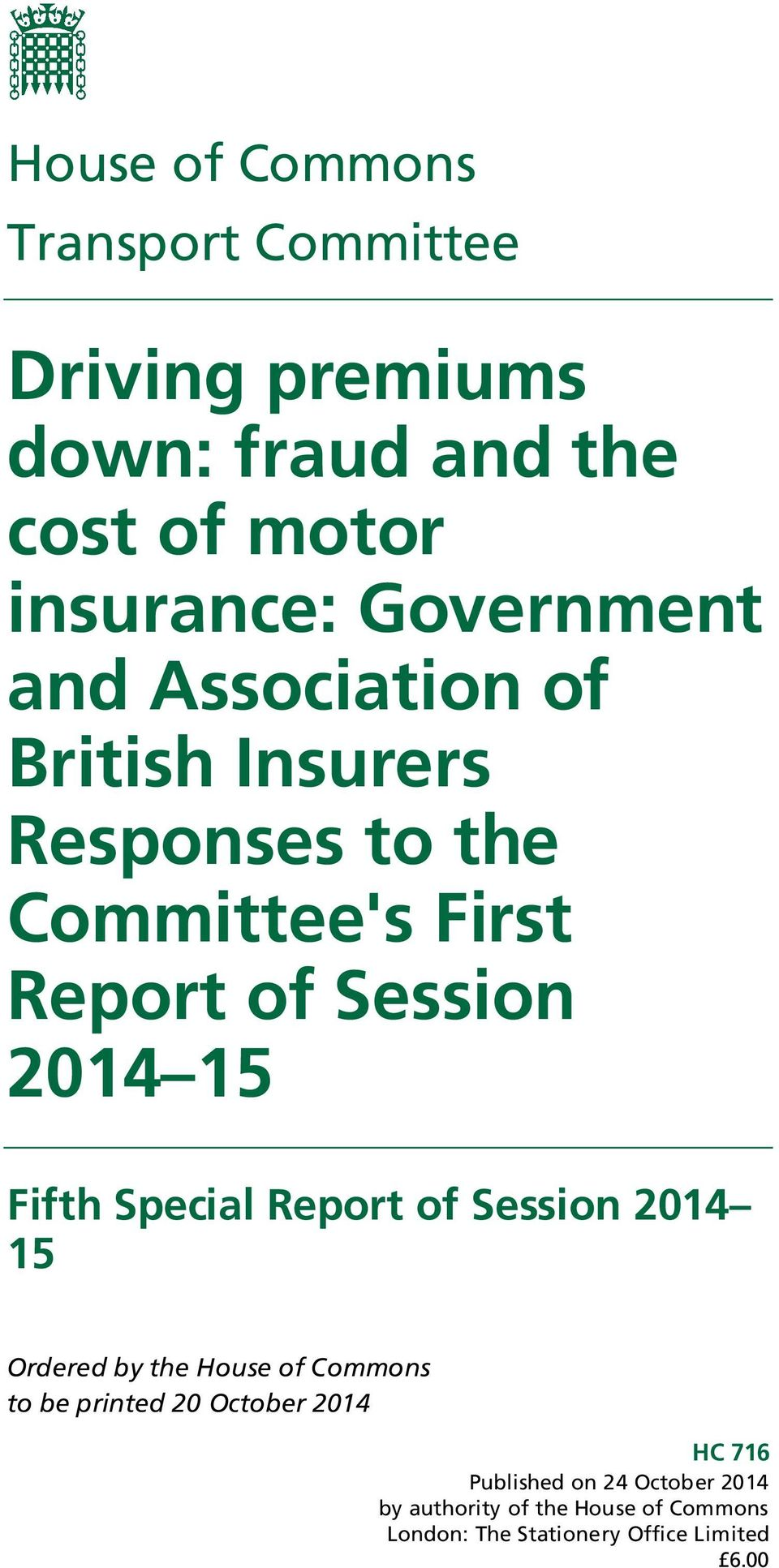 15 Fifth Special Report of Session 2014 15 Ordered by the House of Commons to be printed 20 October 2014