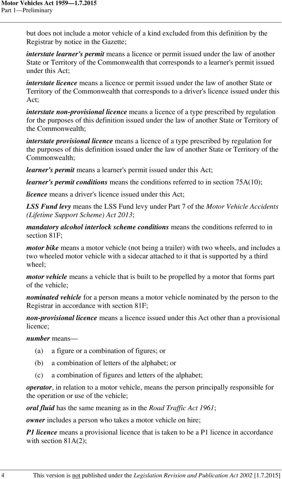 issued under the law of another State or Territory of the Commonwealth that corresponds to a learner's permit issued under this Act; interstate licence means a licence or permit issued under the law