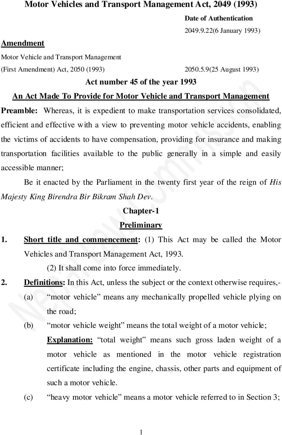 .5.9(25 August 1993) Act number 45 of the year 1993 An Act Made To Provide for Motor Vehicle and Transport Management Preamble: Whereas, it is expedient to make transportation services consolidated,