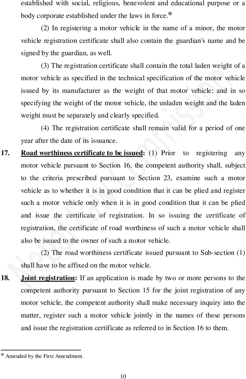 (3) The registration certificate shall contain the total laden weight of a motor vehicle as specified in the technical specification of the motor vehicle issued by its manufacturer as the weight of