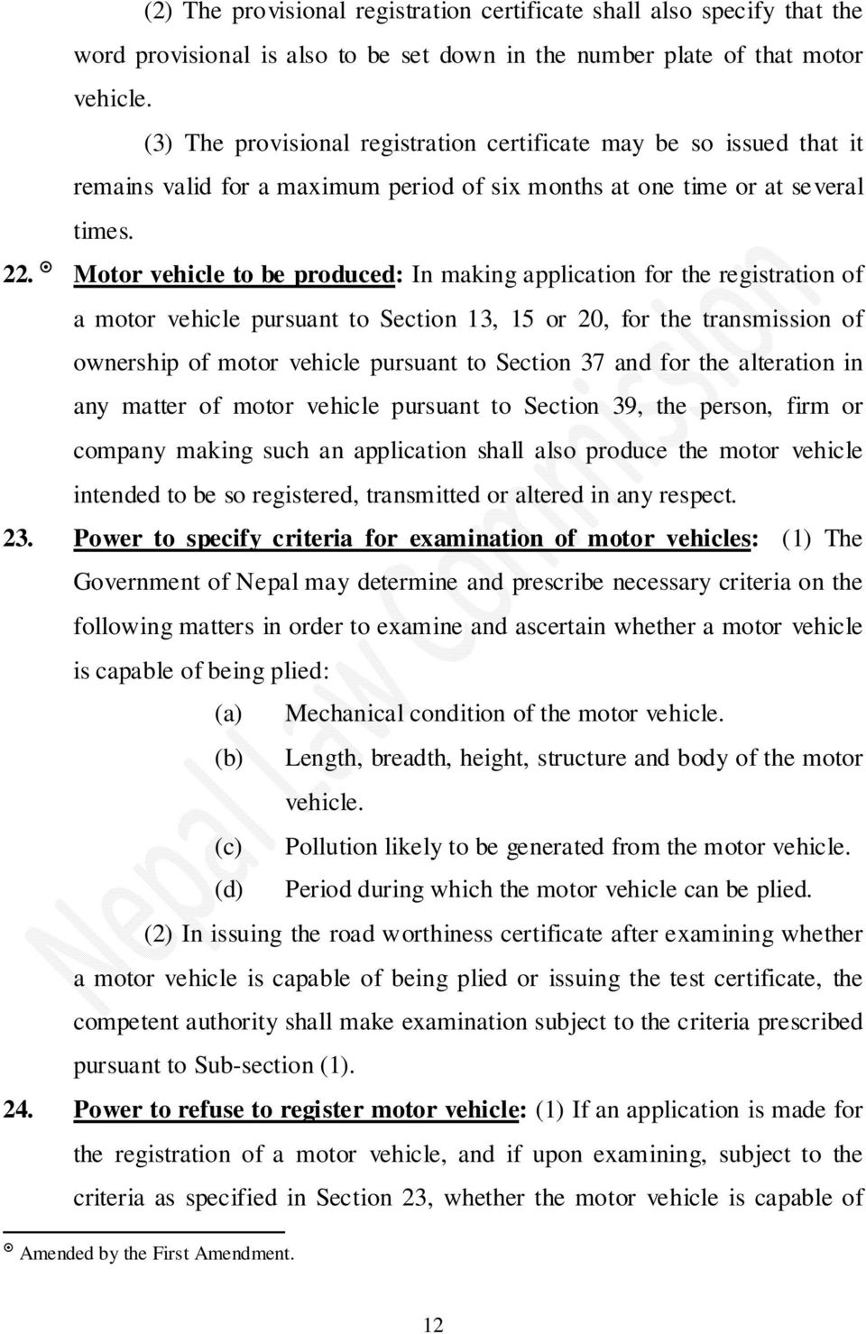 Motor vehicle to be produced: In making application for the registration of a motor vehicle pursuant to Section 13, 15 or 20, for the transmission of ownership of motor vehicle pursuant to Section 37