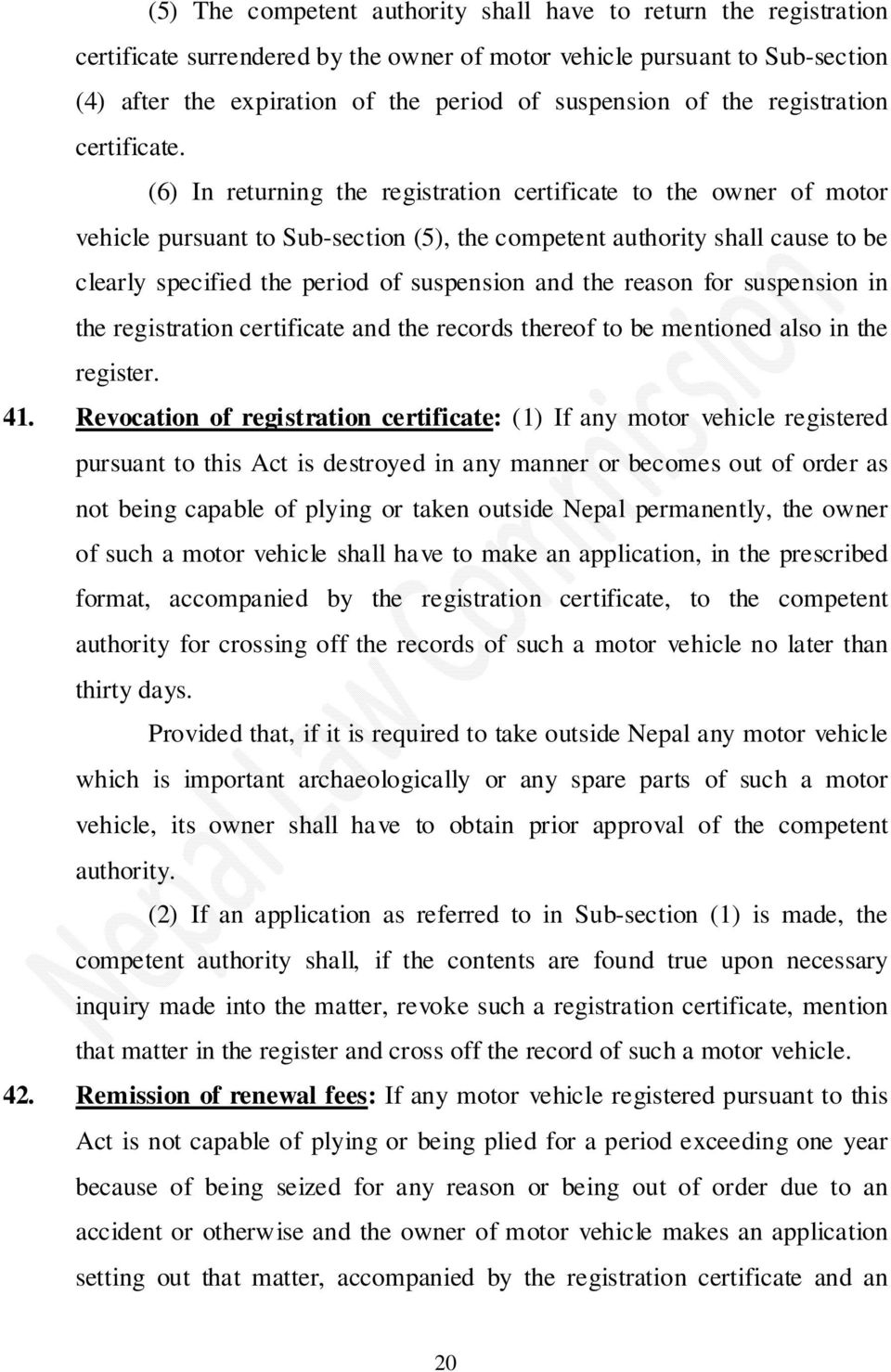 (6) In returning the registration certificate to the owner of motor vehicle pursuant to Sub-section (5), the competent authority shall cause to be clearly specified the period of suspension and the
