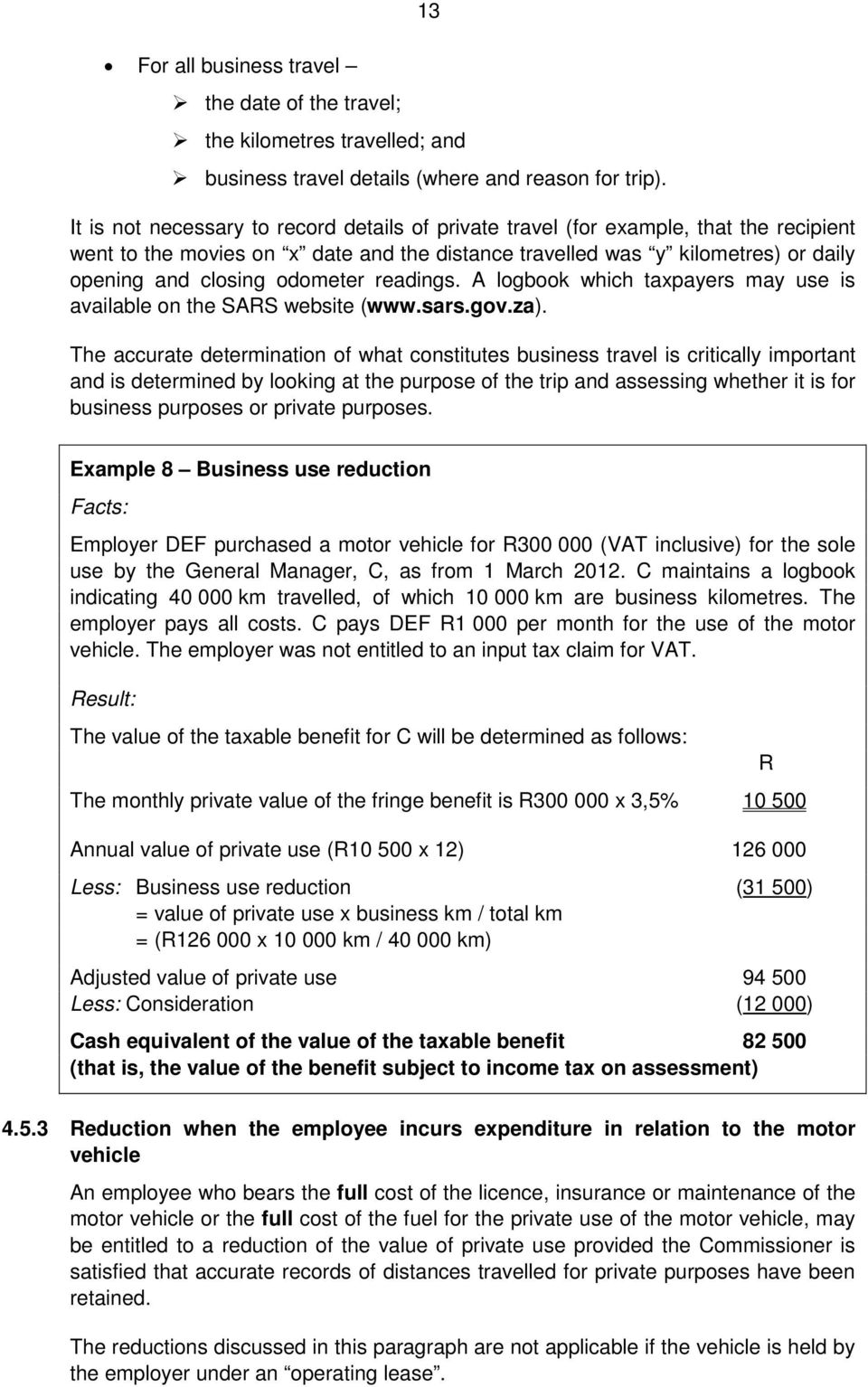 odometer readings. A logbook which taxpayers may use is available on the SARS website (www.sars.gov.za).