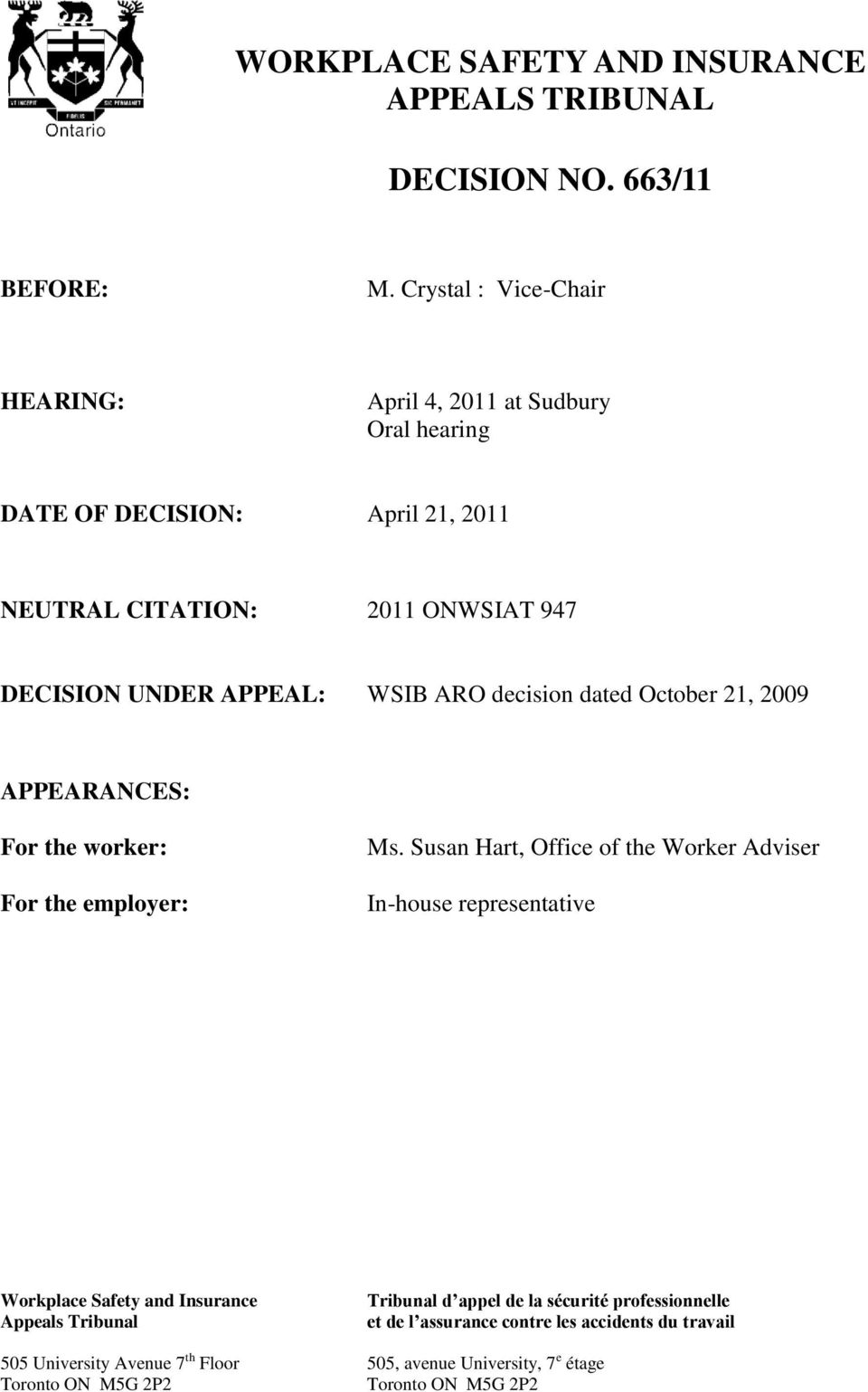 WSIB ARO decision dated October 21, 2009 APPEARANCES: For the worker: For the employer: Ms.