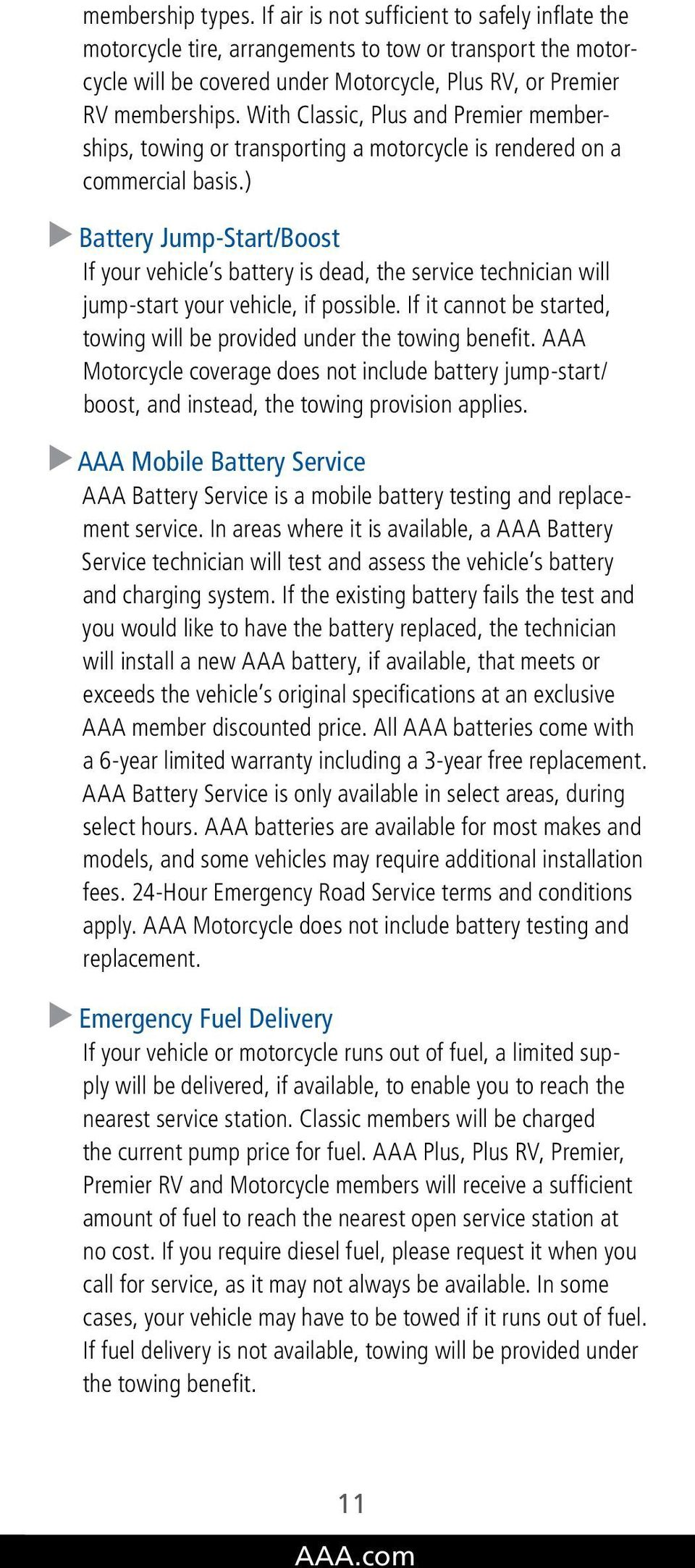 ) Battery Jump-Start/Boost If your vehicle s battery is dead, the service technician will jump-start your vehicle, if possible.