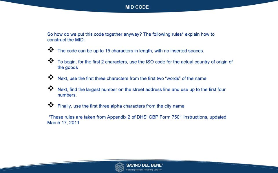 To begin, for the first 2 characters, use the ISO code for the actual country of origin of the goods Next, use the first three characters from the first two