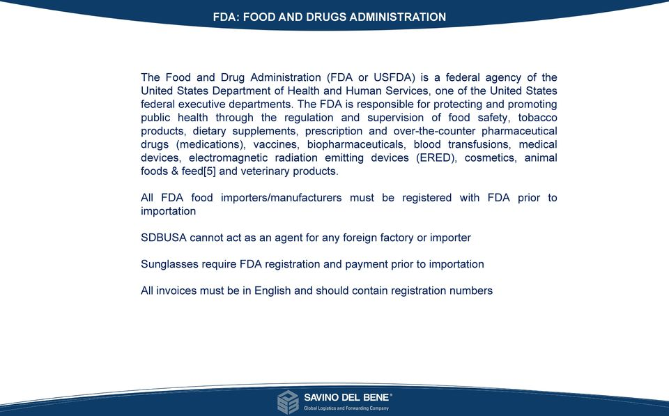 The FDA is responsible for protecting and promoting public health through the regulation and supervision of food safety, tobacco products, dietary supplements, prescription and over-the-counter