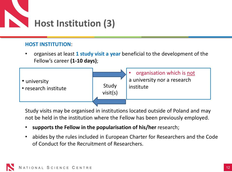 institutions located outside of Poland and may not be held in the institution where the Fellow has been previously employed.