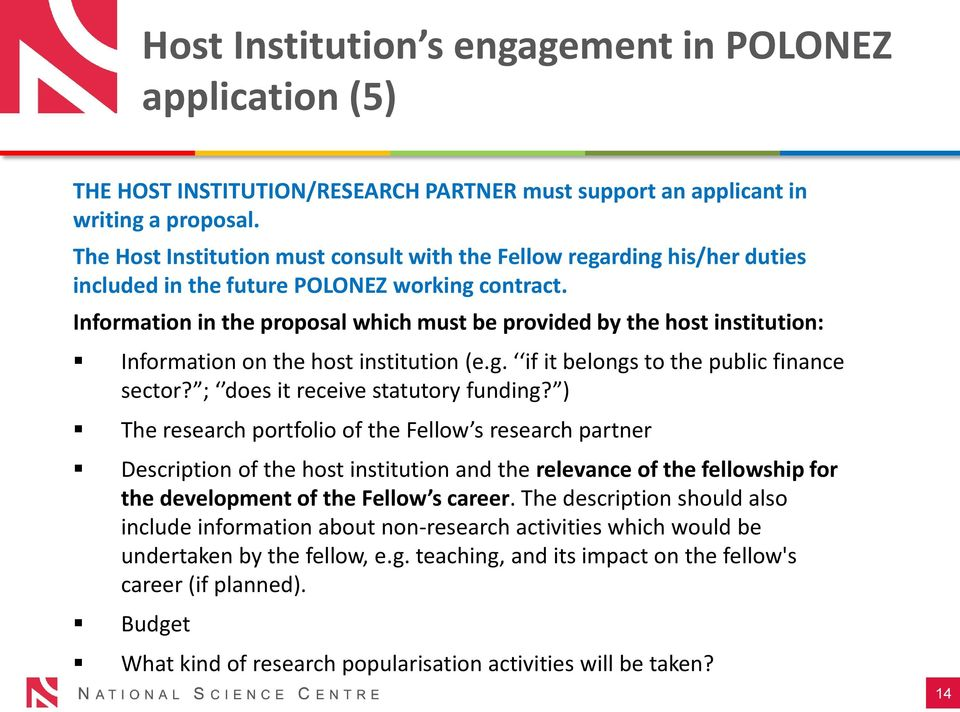 Information in the proposal which must be provided by the host institution: Information on the host institution (e.g. if it belongs to the public finance sector? ; does it receive statutory funding?