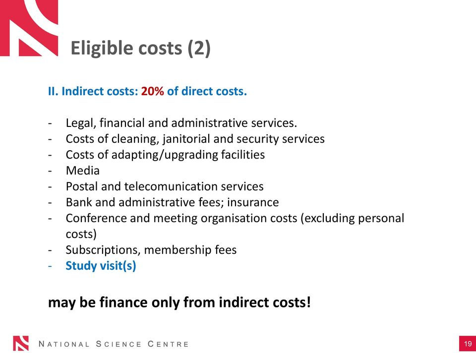 and telecomunication services - Bank and administrative fees; insurance - Conference and meeting organisation