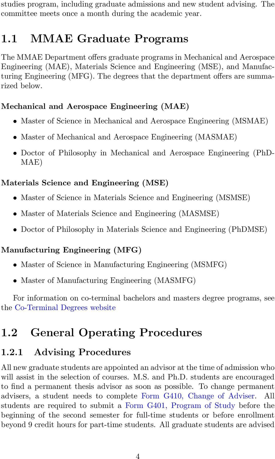 The degrees that the department offers are summarized below.