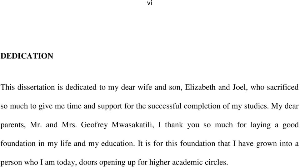 Geofrey Mwasakatili, I thank you so much for laying a good foundation in my life and my education.