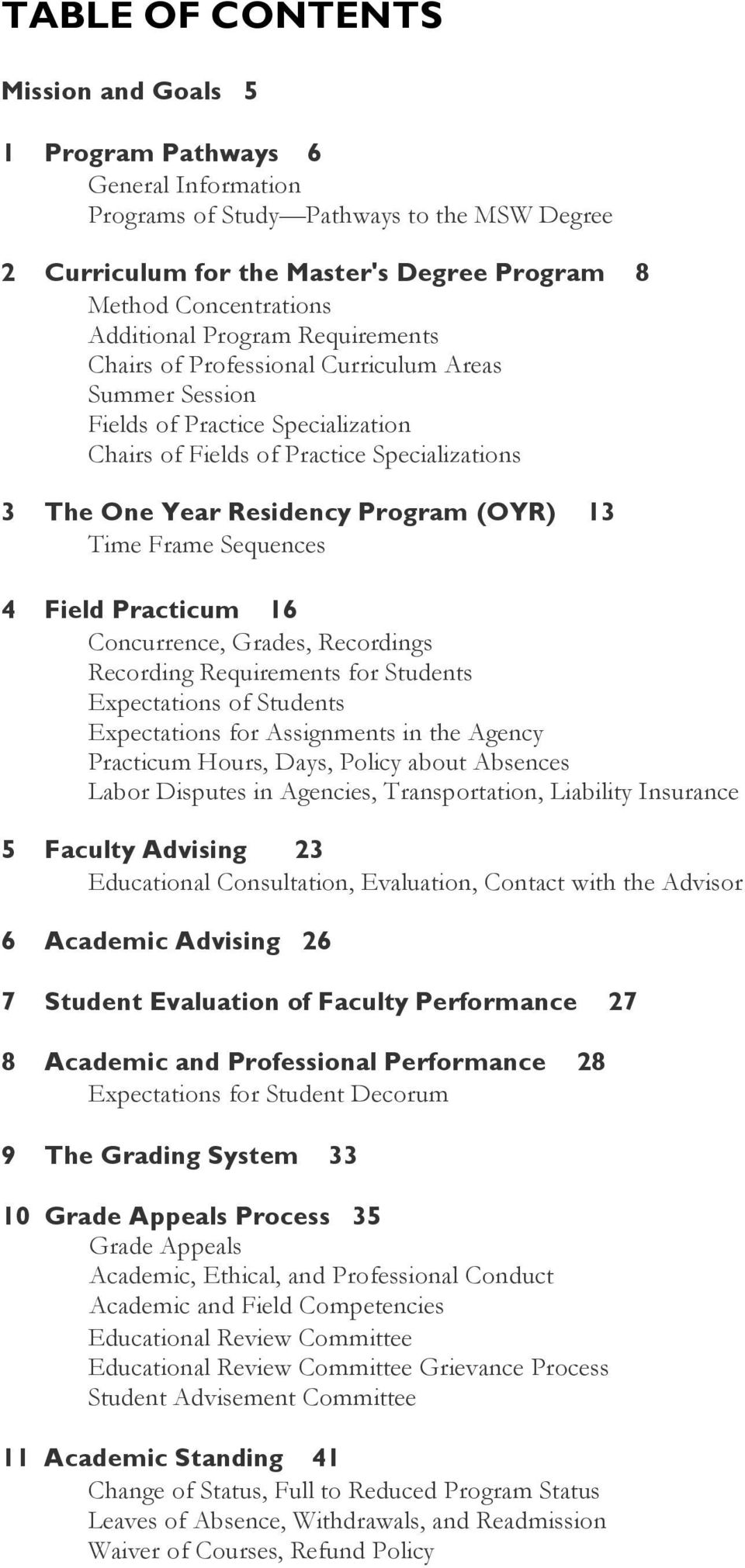 (OYR) 13 Time Frame Sequences 4 Field Practicum 16 Concurrence, Grades, Recordings Recording Requirements for Students Expectations of Students Expectations for Assignments in the Agency Practicum