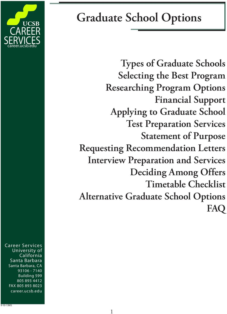 Interview Preparation and Services Deciding Among Offers Timetable Checklist Alternative Graduate School Options FAQ