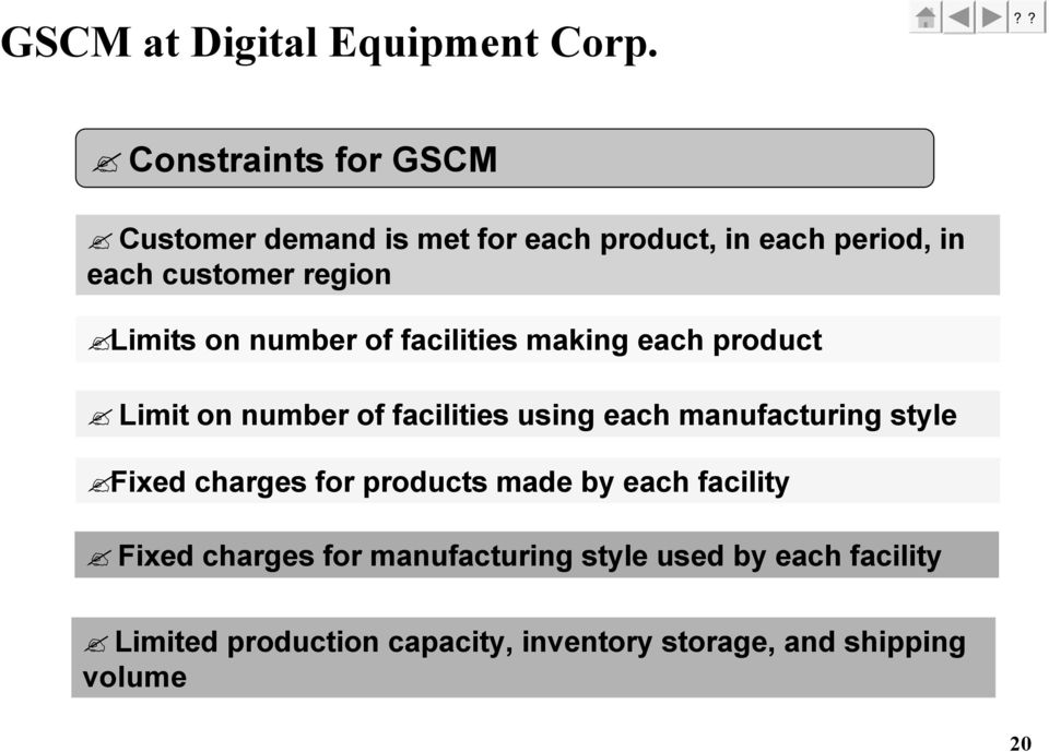 Limits on number of facilities making each product Limit on number of facilities using each manufacturing