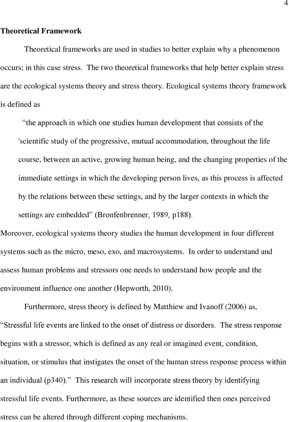 Ecological systems theory framework is defined as the approach in which one studies human development that consists of the 'scientific study of the progressive, mutual accommodation, throughout the