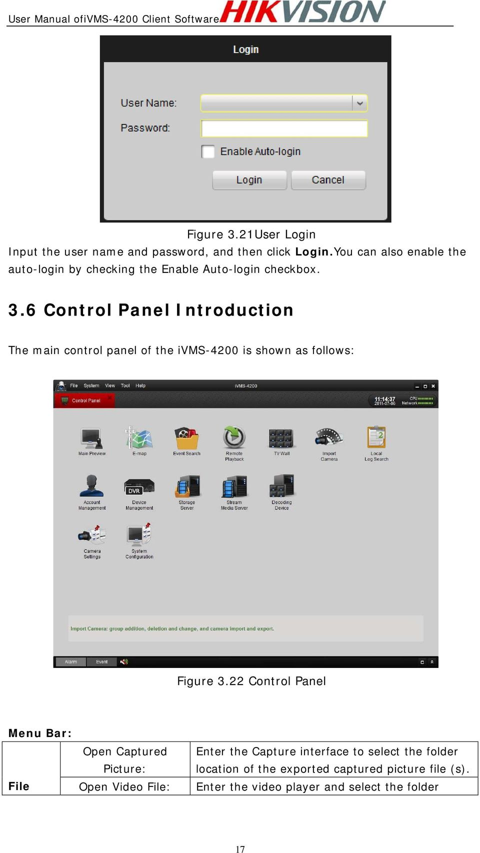 6 Control Panel Introduction The main control panel of the ivms-4200 is shown as follows: Figure 3.