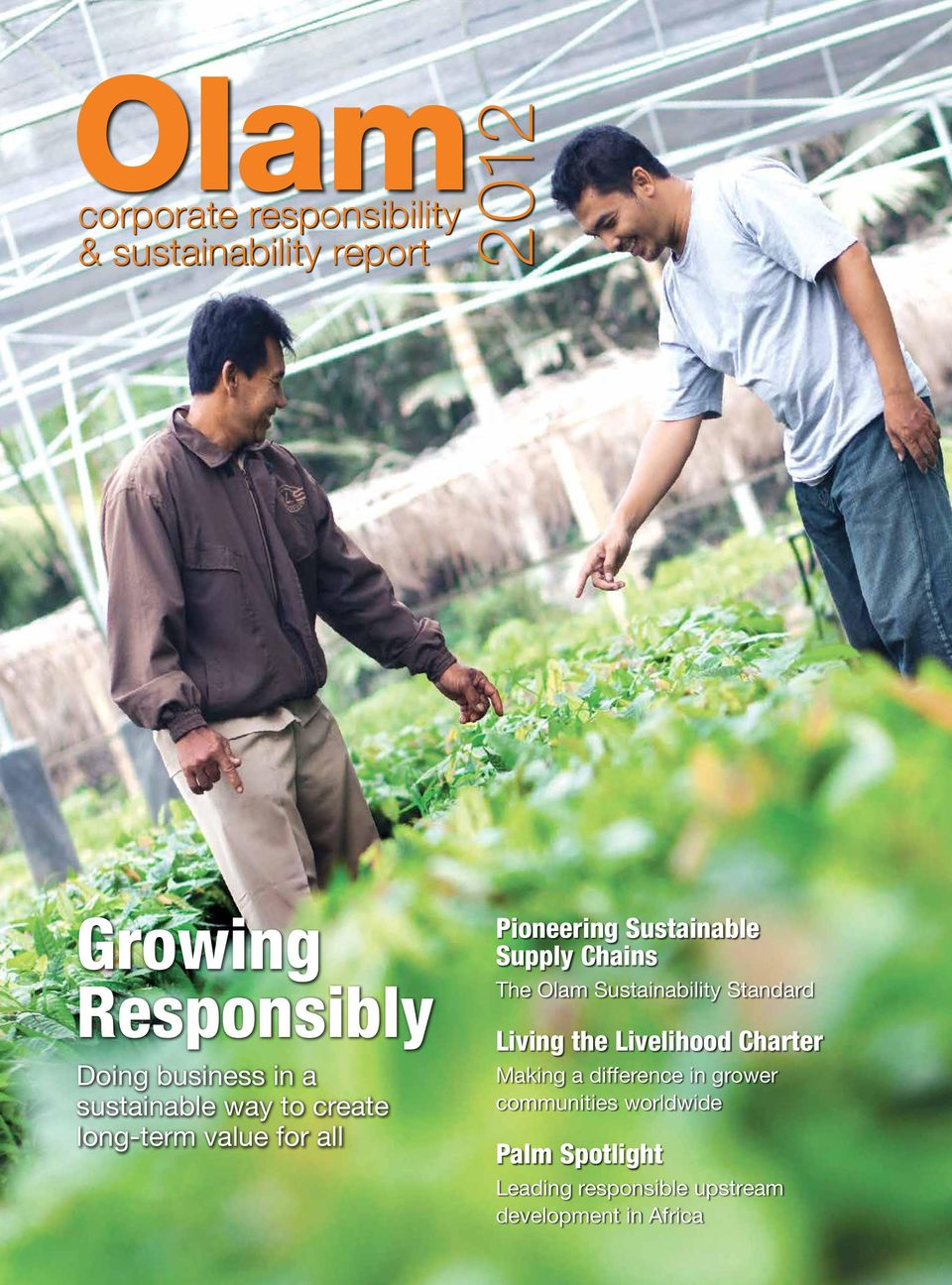 The Olam Sustainability Standard Living the Livelihood Charter Making a difference in